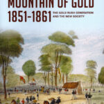 Mount Alexander Mountain of Gold: 1851 – 1861